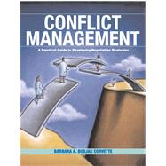Conflict Management A Practical Guide to Developing Negotiation Strategies by Budjac Corvette, Barbara A., Ph.D., 9780131193239