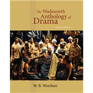 The Wadsworth Anthology of Drama, Revised Edition by Worthen, W. B., 9780495903239