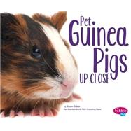 Pet Guinea Pigs Up Close by Baker, Brynn, 9781491423240