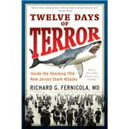 Twelve Days of Terror by Fernicola, Richard G., M.d., 9781493023240