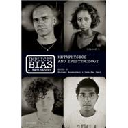Implicit Bias and Philosophy, Volume 1 Metaphysics and Epistemology by Brownstein, Michael; Saul, Jennifer, 9780198713241