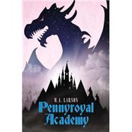 Pennyroyal Academy by Larson, M. A., 9780399163241