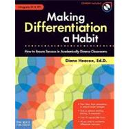 Making Differentiation a Habit : How to Ensure Success in Academically Diverse Classrooms by Heacox, Diane, 9781575423241