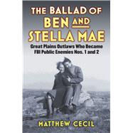 The Ballad of Ben and Stella Mae by Cecil, Matthew, 9780700623242