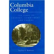 Columbia College : 150 Years of Courage, Commitment, and Change by Batterson, Paulina A., 9780826213242