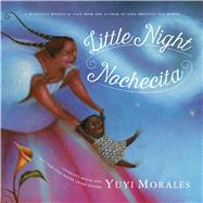 Little Night/Nochecita by Morales, Yuyi; Morales, Yuyi; Barcellona, Christine, 9781250073242