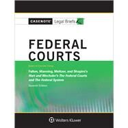Casenote Legal Briefs for Federal Courts, Keyed to Hart and Wechsler by Casenote Legal Briefs, 9781454873242