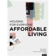 Affordable Living: Housing for Everyone by Dömer, Klaus; Drexler, Hans; Schultz-granberg, Joachim, 9783868593242