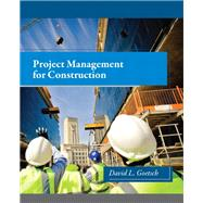 Project Management for Construction by Goetsch, David L., 9780132803243