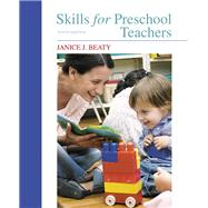 Skills for Preschool Teachers, with Enhanced Pearson eText -- Access Card Package by Beaty, Janice J., 9780134403243