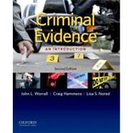 Criminal Evidence An Introduction by Worrall, John L.; Hemmens, Craig; Nored, Lisa, 9780199783243