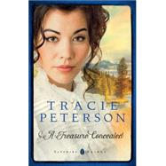A Treasure Concealed by Peterson, Tracie, 9780764213243