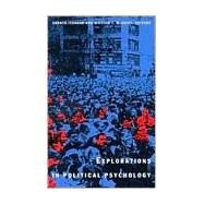 Explorations in Political Psychology by Iyengar, Shanto; McGuire, William J.; Sears, David O. (CON), 9780822313243