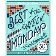 The New York Times Best of the Week Series: Monday Crosswords 50 Easy Puzzles by Unknown, 9781250133243