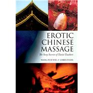 Erotic Chinese Massage by Wei, Wang-Puh; Evans, Chris; McGinnis, Don, 9781632203243