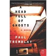 A Head Full of Ghosts by Tremblay, Paul, 9780062363244