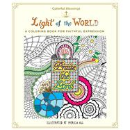 Colorful Blessings: Light of the World A Coloring Book for Faithful Expression by Hill, Patricia, 9781250123244