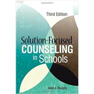 Solution-focused Counseling in Schools by Murphy, John J., 9781556203244