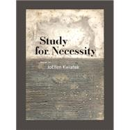 Study for Necessity by Kwiatek, Joellen, 9781609383244