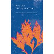 The Inventors: And Other Poems by Char, René; Hutchinson, Mark, 9780857423245