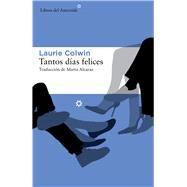 Tantos días felices by Alcaraz, Marta; Colwin, Laurie, 9788416213245