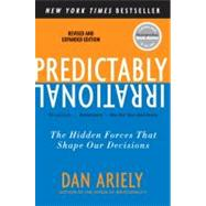 Predictably Irrational : The Hidden Forces That Shape Our Decisions by Ariely, Dan, 9780061353246