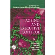 Ageing and Executive Control: A Special Issue of the European Journal of Cognitive Psychology by Kliegl,Reinhold, 9781138883246
