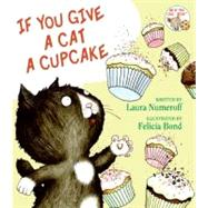 If You Give a Cat a Cupcake by Numeroff, Laura Joffe, 9780060283247