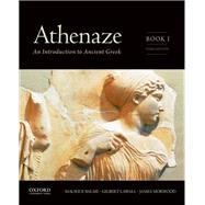 Athenaze, Book I An Introduction to Ancient Greek by Balme, Maurice; Lawall, Gilbert; Morwood, James, 9780199363247