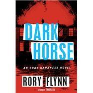 Dark Horse by Flynn, Rory, 9780544253247