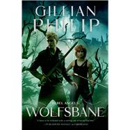 Wolfsbane A Novel by Philip, Gillian, 9780765333247