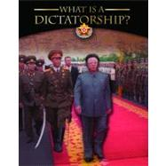 What Is a Dictatorship? by Miller, Reagan (CON); Crabtree Publishing, 9780778753247