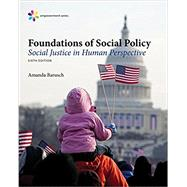 Empowerment Series: Foundations of Social Policy Social Justice in Human Perspective by Barusch, Amanda S., 9781305943247
