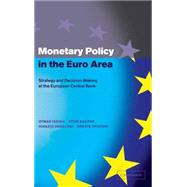 Monetary Policy in the Euro Area: Strategy and Decision-Making at the European Central Bank by Otmar Issing , Vitor Gaspar , Ignazio Angeloni , Oreste Tristani, 9780521783248