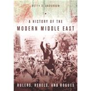 A History of the Modern Middle East by Anderson, Betty S., 9780804783248
