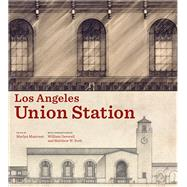 Los Angeles Union Station by Musicant, Marlyn; Deverell, William (CON); Roth, Matthew W. (CON), 9781606063248
