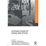 Intersections of Space and Ethos by Tsoukala; Kyriaki, 9781138783249