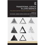 Transitional Justice in Latin America: The Uneven Road from Impunity towards Accountability by Skaar; Elin, 9781138853249