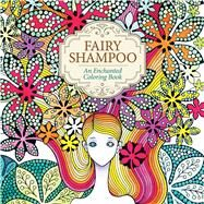 Fairy Shampoo: An Enchanted Coloring Book by Su-jin, Jo, 9781626923249