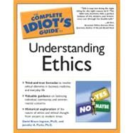 The Complete Idiot's Guide to Understanding Ethics by Ingram, David ; Parks,  Ph.D., Jennifer A., 9780028643250