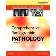 Workbook for Comprehensive Radiographic Pathology, 6th Edition by Eisenberg, Ronald L., M.d., 9780323353250