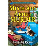 Much Ado About Murder by Duncan, Elizabeth J., 9781683313250