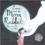 Luna and the Moon Rabbit by Whitcher, Camille, 9781912233250