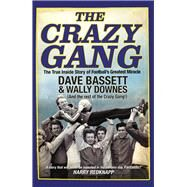 The Crazy Gang by Bassett, Dave; Downes, Wally, 9780857503251
