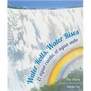 Water Rolls, Water Rises / El agua rueda, el agua sube by Mora, Pat; So, Meilo; Dominguez, Adriana, 9780892393251