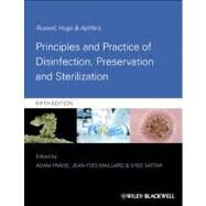 Russell, Hugo and Ayliffe's Principles and Practice of Disinfection, Preservation and Sterilization by Fraise, Adam; Maillard, Jean-Yves; Sattar, Syed, 9781444333251