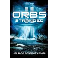 Orbs II: Stranded A Science Fiction Thriller by Sansbury Smith, Nicholas, 9781501133251