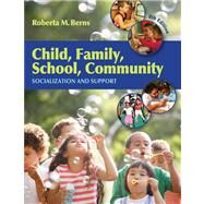Child, Family, School, Community Socialization and Support by Berns, Roberta M., 9780495603252