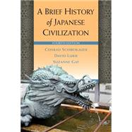 A Brief History of Japanese Civilization by Schirokauer, Conrad; Lurie, David; Gay, Suzanne, 9780495913252