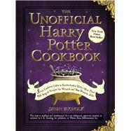 The Unofficial Harry Potter Cookbook by Bucholz, Dinah, 9781440503252
